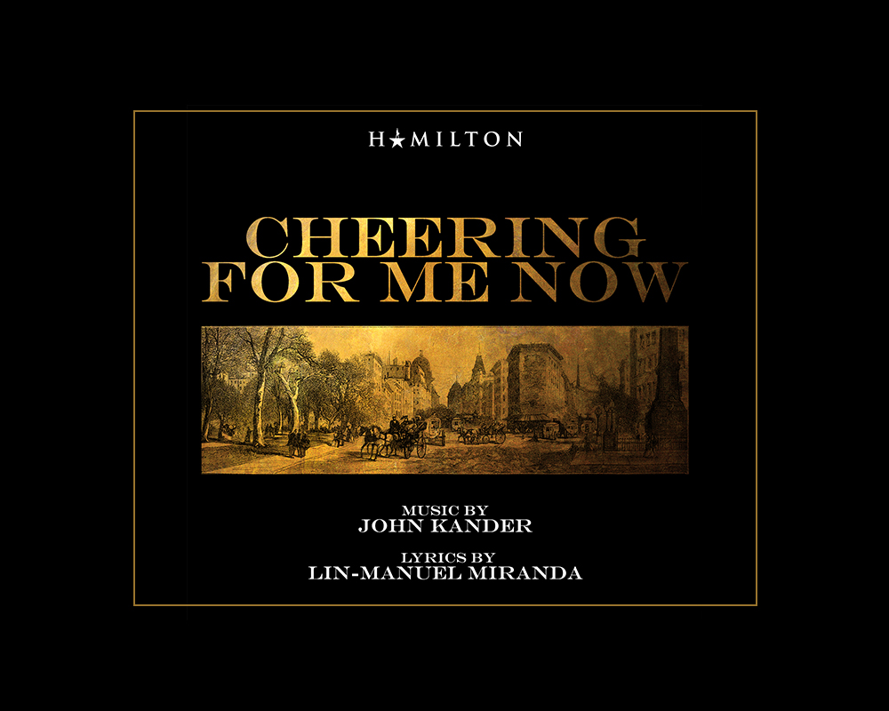 """Cheering For Me Now"" by John Kander and Lin-Manuel Miranda 